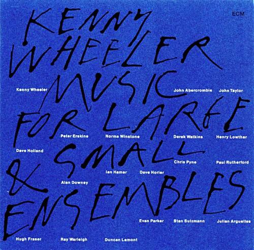 ケニー・ホイーラー『ミュージック・フォー・ラージ&スモール・アンサンブル』1990