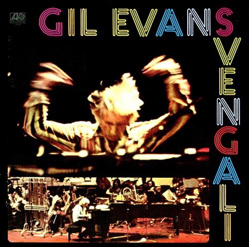ギル・エヴァンス『スヴェンガリ』1973